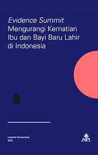 EvidenceSummitMengurangiKematianIbudanBayiBaruLahirdiIndonesia_final2018.png